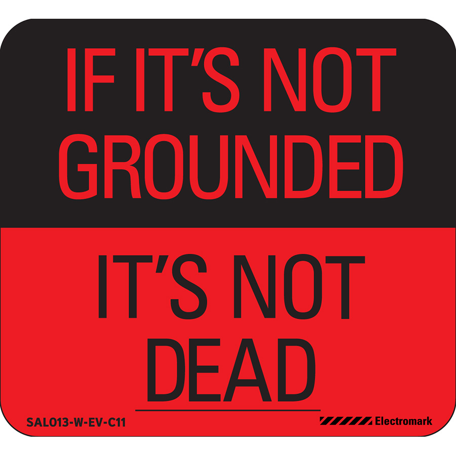 If It's Not Grounded It's Not Dead Label