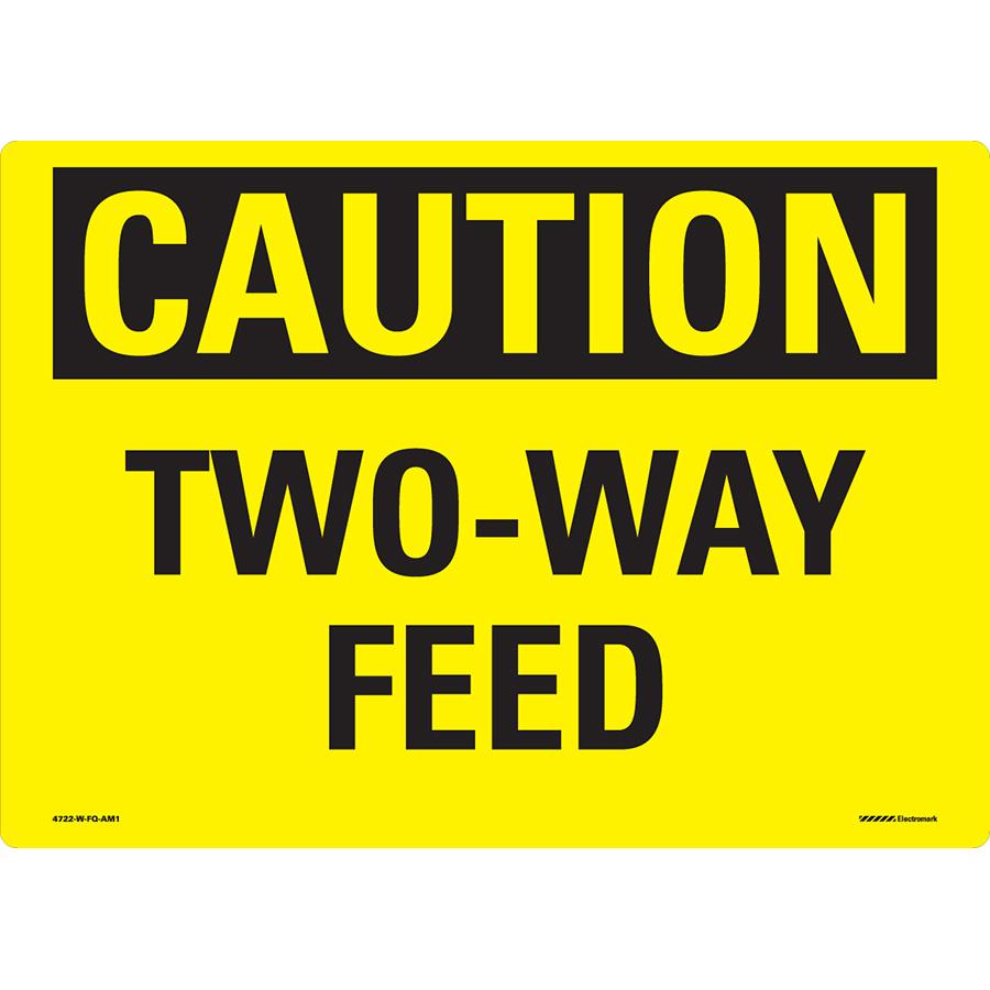 OSHA Caution Two-Way Feed Sign