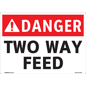 ANSI Danger Two-Way Feed Sign